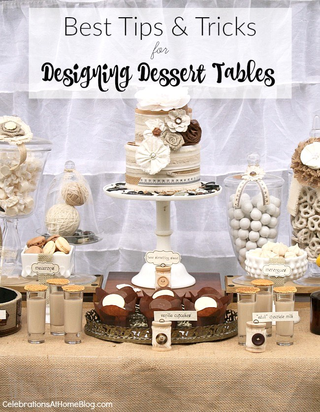 Best tips and advice for designing dessert tables, from home entertaining expert, Chris Nease.