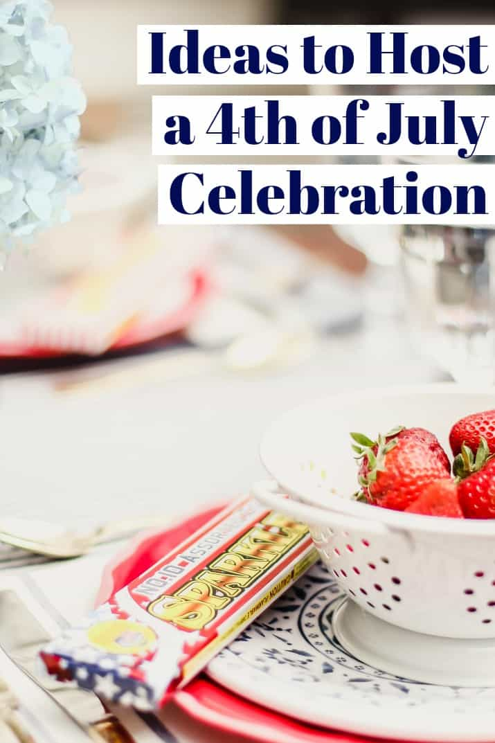 ideas to host a 4th of July party or celebration