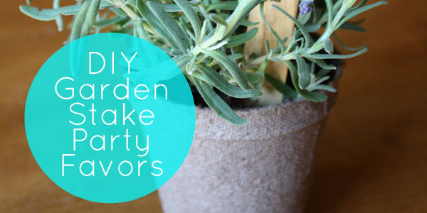DIY Garden Stake Party Favors {guest blogger}