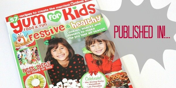 Published In Yum Food & Fun For Kids – Winter '12