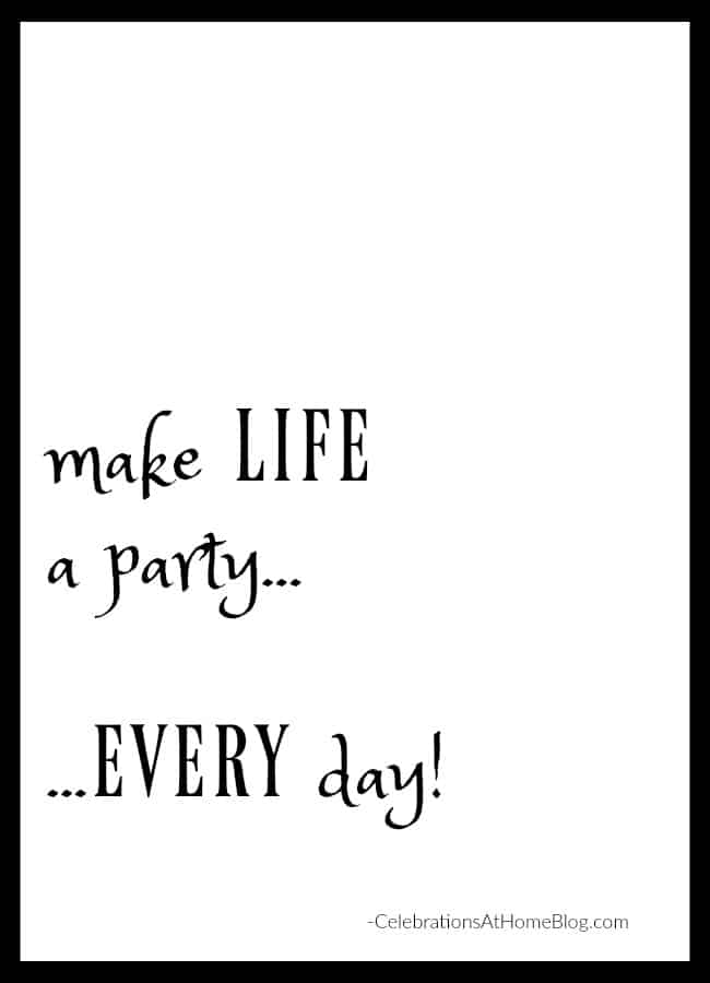 Make life a party quote