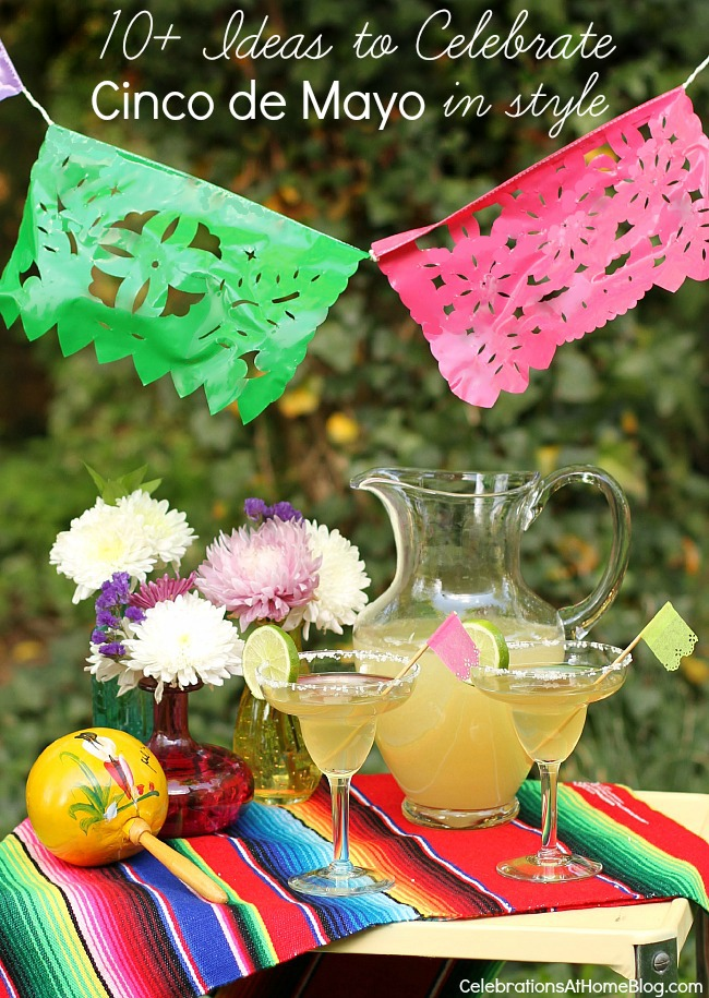 here are over 10 ideas to make a cinco de mayo party stylish and fun, plus drink recipes