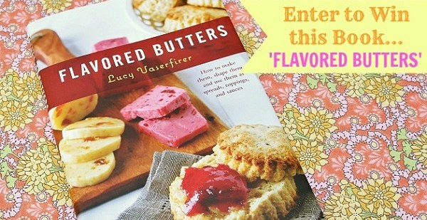 Flavored Butter Recipes + BOOK GIVEAWAY