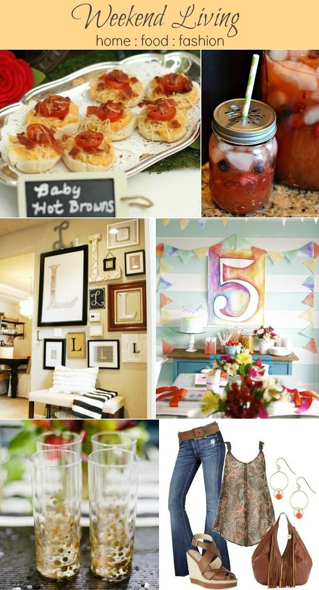Weekend Style Home Food Fashion Celebrations At Home