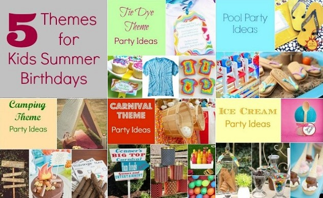 5 Themes For Kids Summer Birthdays