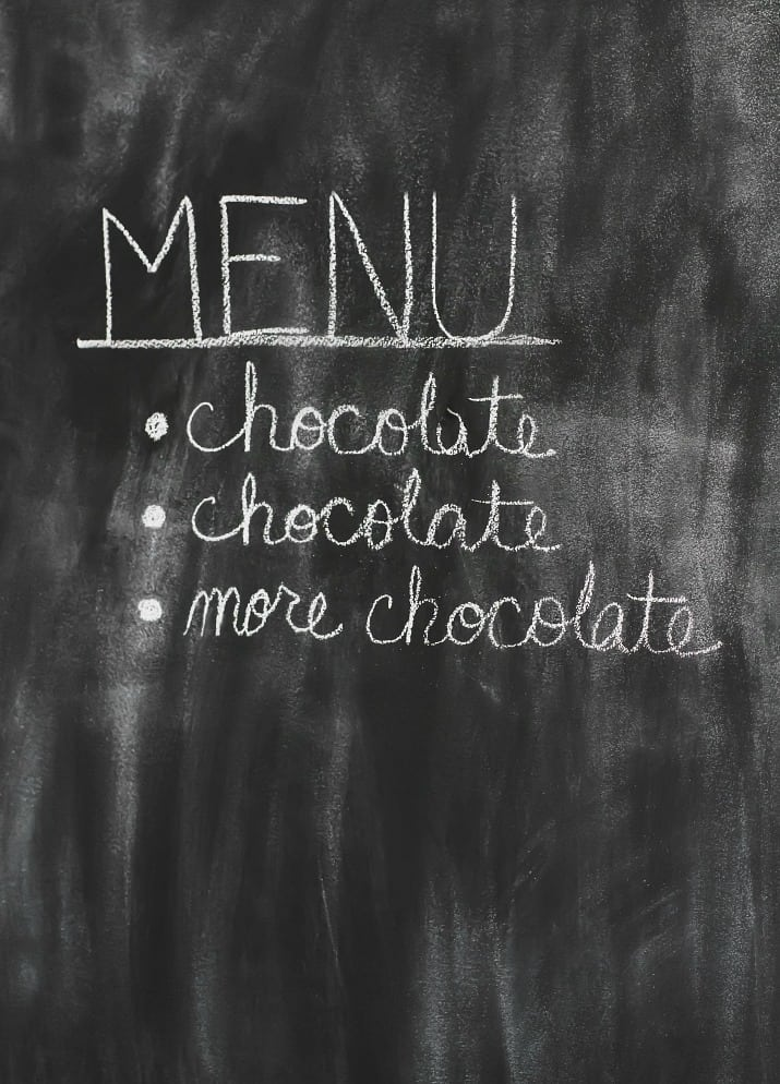 chalkboard says chocolate more chocolate