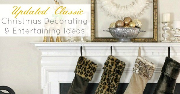 Christmas Decorating & Entertaining: Updated Classic