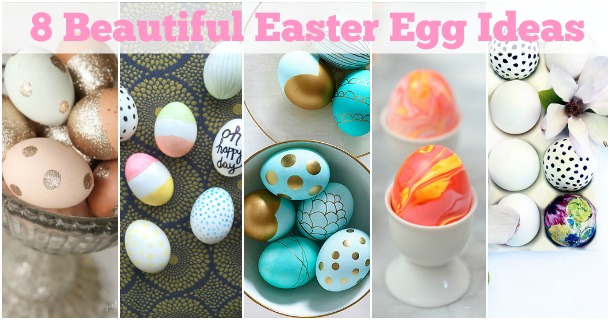 8 beautiful easter egg ideas