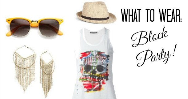 What to Wear :: Block Party