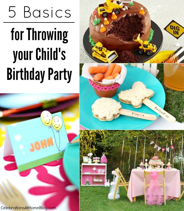 5 basics for throwing your childs birthday party