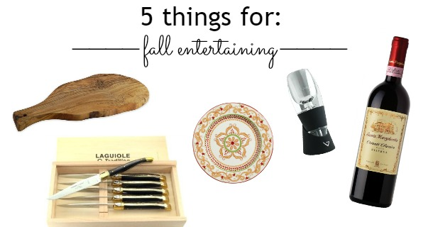 5 things for fall entertaining