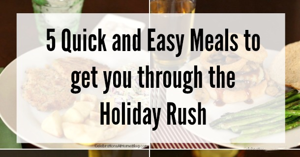 5 Quick & Easy Meals