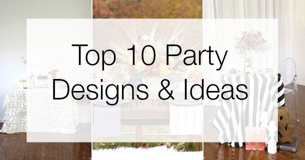 My 10 Favorite Party Ideas & Themes