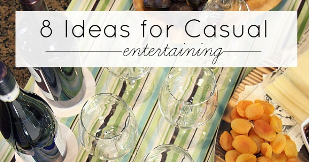 BEST Ideas for Casual Entertaining