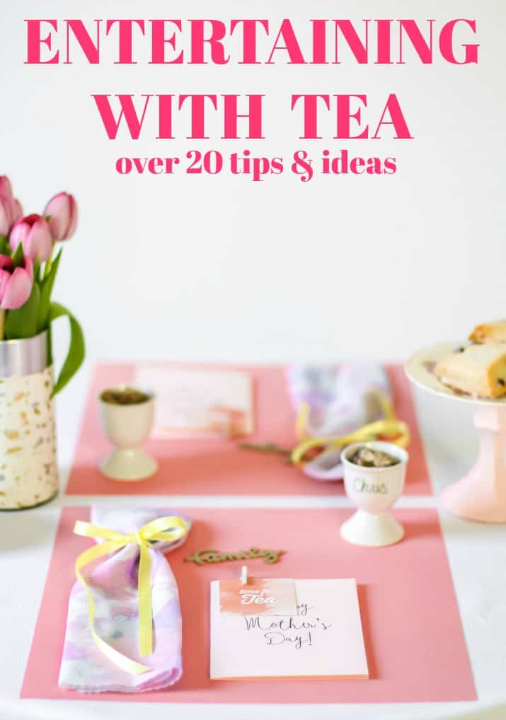 entertaining with tea - over 20 tips and ideas