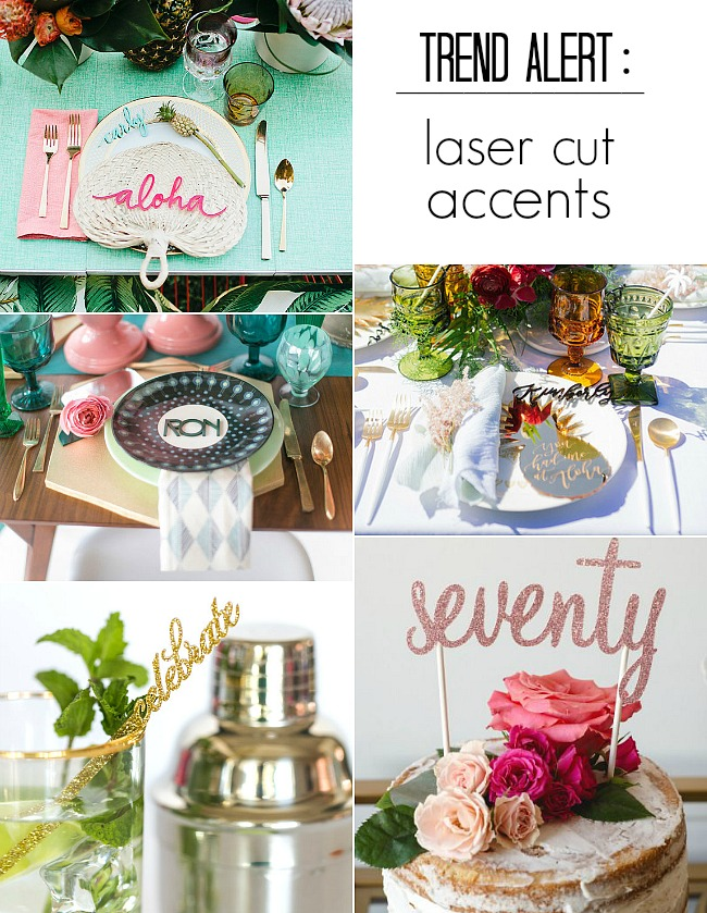Try this trend at your next party - laser cut words and accents. See how easy it is to DIY the look on the cheap too!