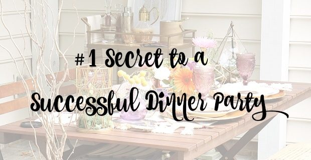 My #1 Secret to a Successful Dinner Party