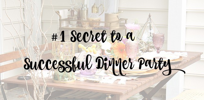 #1 Secret Tip to Hosting a Successful Dinner Party