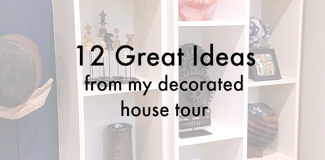 12 UNIQUE Home Decor Ideas from my designer house tour