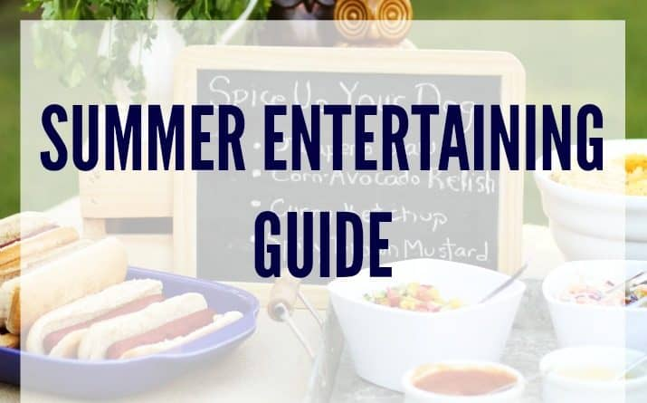 The Guide to Summer Entertaining Ideas You Need Now!