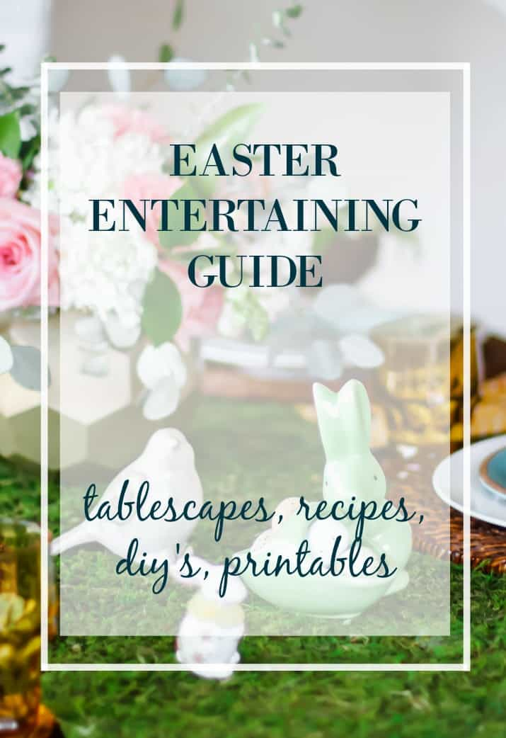 Get the BEST Easter entertaining series of ideas for Easter tablescapes, menu recipes, and diy tips