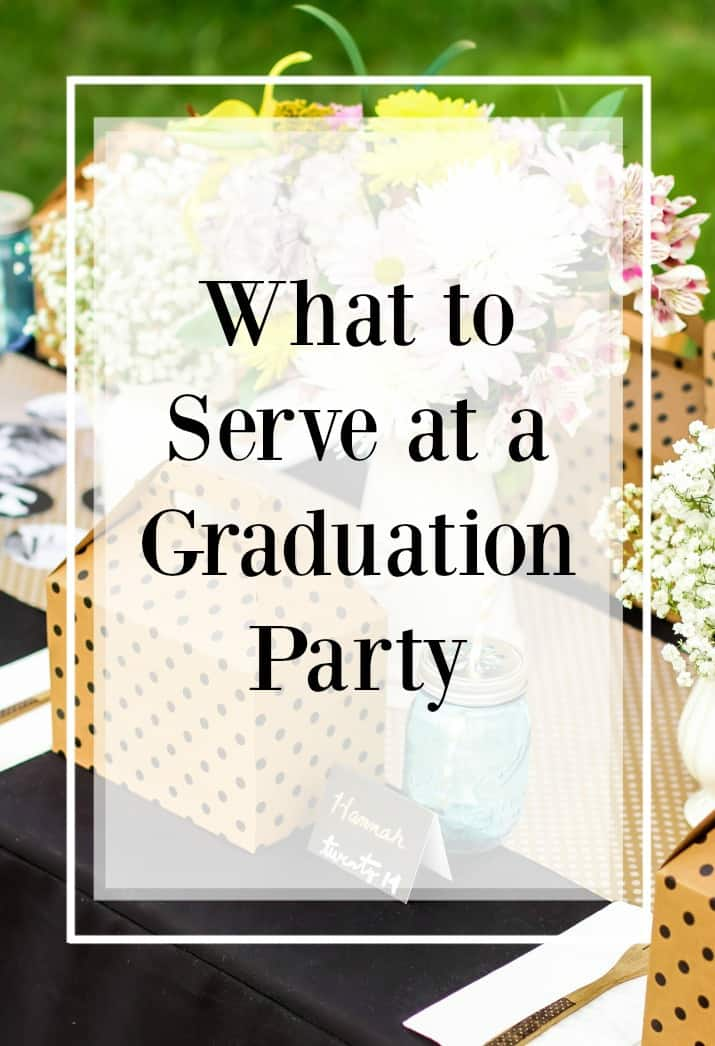 what to serve for a graduation party