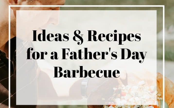 Prepare a Fathers Day Barbecue with this Meal Plan